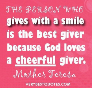 Mother teresa quotes on giving the person who gives with a smile is ...