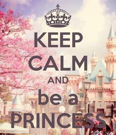 keep calm and be a princess quotes girly princess keep calm - Get $100 ...