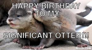 Happy Birthday Otter Meme