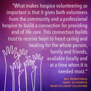 hospice volunteering so important is that it gives both volunteers ...