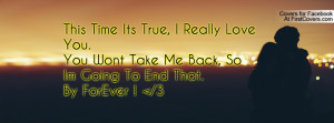 ... Love You.You Wont Take Me Back, So Im Going To End That.By ForEver