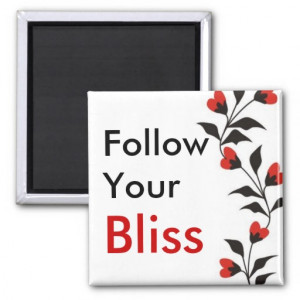 word quote-Follow Your Bliss-fridge magnet