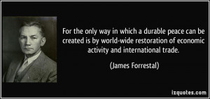 More James Forrestal Quotes