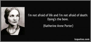 quote-i-m-not-afraid-of-life-and-i-m-not-afraid-of-death-dying-s-the ...