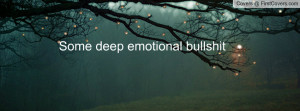 Some deep emotional bullshit Profile Facebook Covers