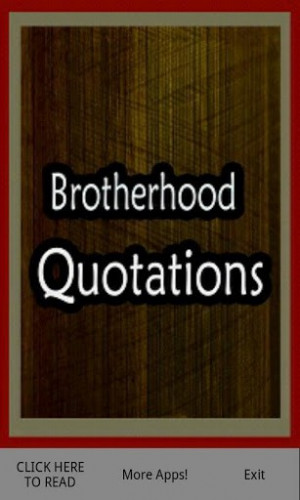 Brotherhood Quotes For