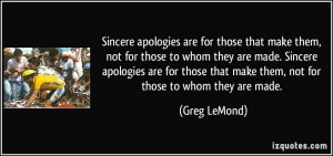 Sincere apologies are for those that make them, not for those to whom ...