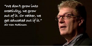 Sir Ken Robinson creativity quote