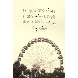 if your happy, im happy, lets be happy together, quote