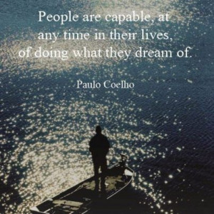 Paulo coelho, quotes, sayings, people are capable, inspirational