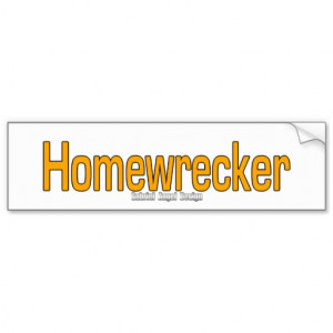 Homewrecker Bumper Stickers