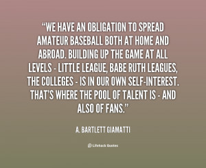 quote-A.-Bartlett-Giamatti-we-have-an-obligation-to-spread-amateur ...