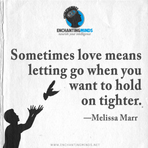 Quotes & Sayings: Sometimes love means letting go when you want to ...