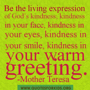 Be the living expression of God's kindness!