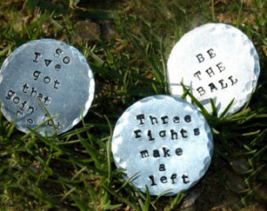 Funny Golf Quotes From Caddyshack Hand stamped golf ball markers