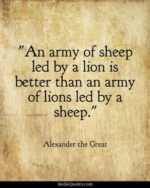 of sheep led by a lion is better than an army of lions led by a sheep ...