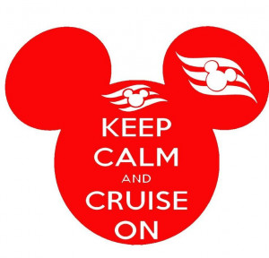 vacations calm quotes keep calm and crui on disney crui on the dreams ...