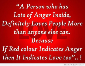 Anger Quote: A person who has lots of anger...