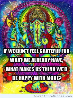 Feel grateful for what we already have