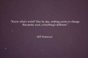 bill watterson, change, day, quote, weird