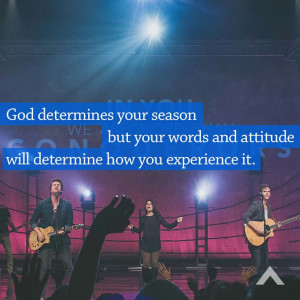 God determines your season, but your words and attitude determine how ...