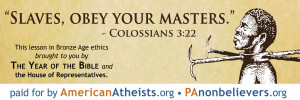 ... , Obey Your Masters – American Atheists Year Of The bible Billboard