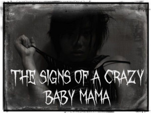 The signs of a #crazy #baby #mama She doesn't want you but she doesn't ...