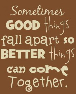 better things can come together quote