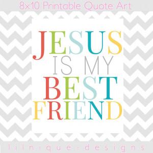 Jesus my Best Friend Quotes Jesus is my Best Friend
