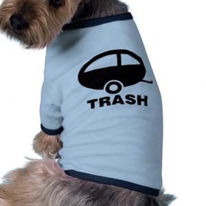 Trailer Trash ~ RV Travel Camping Dog Tshirt