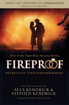 Fireproof, Alex Kendrick I bet the Novel is even better than the movie ...