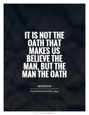 Promise Quotes Aeschylus Quotes Oaths Quotes Oath Quotes