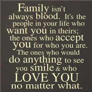 Family Doesn't Have To Be Blood.....