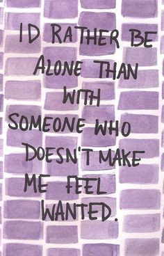 and that's why i am alone...for right now...but not tomorrow or the ...
