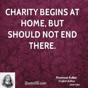 charity begins at home small essay Charity is an oft-quoted but a rarely practised virtue  published by experts share your essayscom is the home of thousands of essays published by experts like .