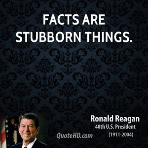 Facts are stubborn things.