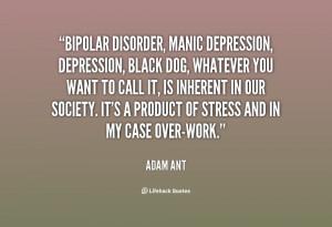 quote-Adam-Ant-bipolar-disorder-manic-depression-depression-black-dog ...