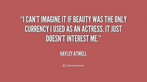 can't imagine it if beauty was the only currency I used as an ...