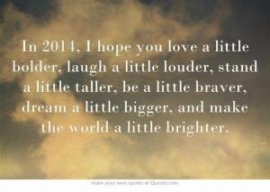 you love a little bolder, laugh a little louder, stand a little taller ...
