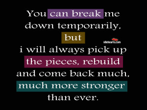 ... up the pieces, rebuild and come back much, much stronger than ever