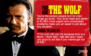 You are the wolf, the wolf, winston wolfe, pulp fiction
