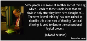 ... lateral thinking' has been coined to describe this other sort of