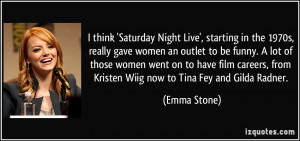 think 'Saturday Night Live', starting in the 1970s, really gave ...