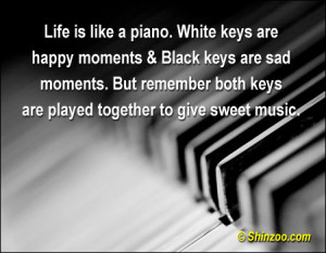 Quotes About Happy Moments Together White Keys Are Happy Moments