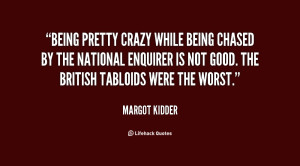 Being pretty crazy while being chased by the National Enquirer is not ...