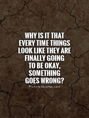 When Something Goes Wrong Quotes. QuotesGram