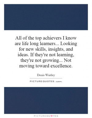 All of the top achievers I know are life long learners... Looking for ...
