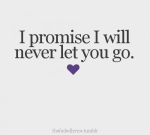promise i will never let you go