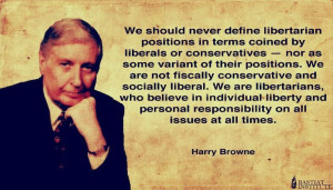 Harry Browne on being Libertarian.
