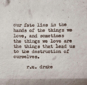 destruction, fate, love, quotes, r.m. drake